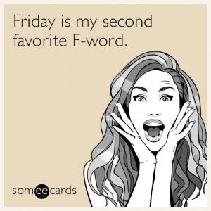 friday-is-my-second-favorite-f-word-ERu
